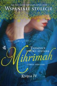 Tajemnice dworu sułtana. Mihrimah. Córka odaliski. Księga 4 - Demet Altınyeleklioglu - ebook