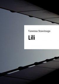 Lili - Vanessa Stawinoga - ebook