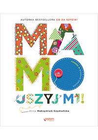 Mamo, uszyj mi! - Anna Maksymiuk-Szymańska - ebook