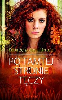 Po tamtej stronie tęczy - Katarzyna Anna Gieracz - ebook