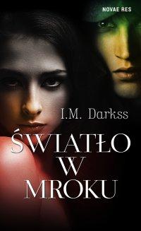 Światło w mroku - I.M. Darkss - ebook