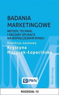 Badania marketingowe. Rozdział 13 - Krystyna Mazurek-Łopacińska - ebook
