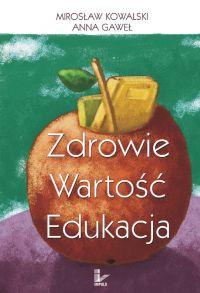 Zdrowie - wartość - edukacja - Mirosław Kowalski - ebook