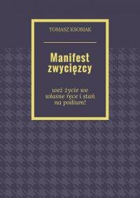 Manifest zwycięzcy - Tomasz Ksobiak - ebook