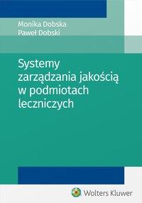 Systemy zarządzania jakością w podmiotach leczniczych - Monika Dobska - ebook