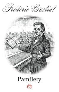 Pamflety - Frederic Bastiat - ebook