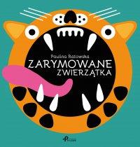 Zarymowane zwierzątka - Paulina Ratowska - ebook