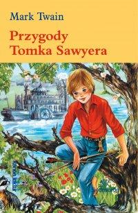 Przygody Tomka Sawyera - Mark Twain - ebook