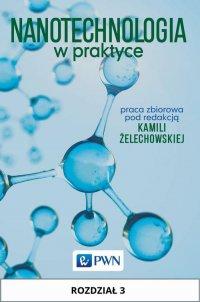 Nanotechnologia w praktyce. Rozdział 3 - Kamila Żelechowska - ebook