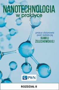 Nanotechnologia w praktyce. Rozdział 8 - Kamila Żelechowska - ebook
