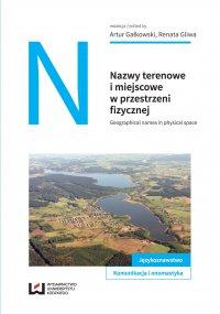 Nazwy terenowe i miejscowe w przestrzeni fizycznej - Artur Gałkowski - ebook