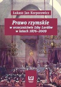 Prawo rzymskie w orzecznictwie Izby Lordów w latach 1876–2009