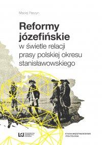 Reformy józefińskie w świetle relacji prasy polskiej... - ebook
