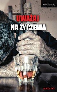 Uważaj na życzenia - Rafał Nowotny - ebook