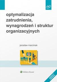 Optymalizacja zatrudnienia, wynagrodzeń i struktur organizacyjnych - Jarosław Witold Marciniak - ebook