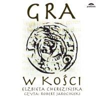 Gra w kości - Elżbieta Cherezińska - audiobook
