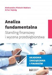 Analiza fundamentalna. Standing finansowy i wycena przedsiębiorstwa - Aleksandra Pieloch-Babiarz - ebook