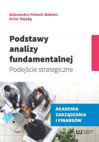 Podstawy analizy fundamentalnej. Podejście strategiczne - Aleksandra Pieloch-Babiarz - ebook
