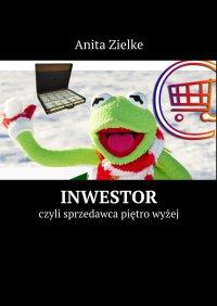 Inwestor - Anita Zielke - ebook