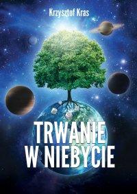 Trwanie wNiebycie - Krzysztof Kras - ebook