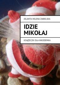Idzie Mikołaj - Jolanta Zabielska - ebook