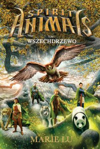 Spirit Animals. Tom VII. Wszechdrzewo - Marie Lu - ebook