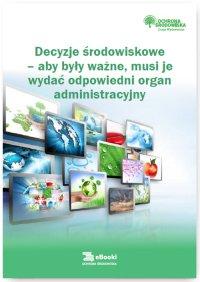 Decyzje środowiskowe – aby były ważne, musi je wydać odpowiedni organ administracyjny