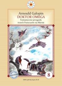 Doktor Omega. Fantastyczne przygody trzech Francuzów na Marsie - Arnould Galopin - ebook