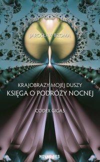 Krajobrazy mojej duszy. Księga VI. Codex Gigas - Jarosław Bzoma - ebook