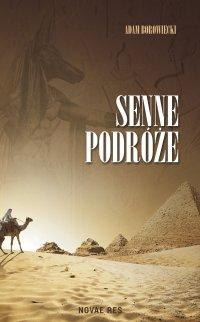 Senne podróże - Adam Borowiecki - ebook