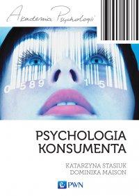 Psychologia konsumenta - Katarzyna Stasiuk - ebook