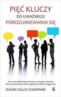 Pięć kluczy do uważnego porozumiewania się - Chapman Susan Gillis - ebook