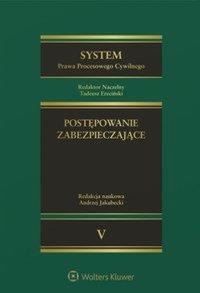 System Prawa Procesowego Cywilnego. TOM 5. Postępowanie zabezpieczające - Andrzej Jakubecki - ebook
