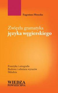Zwięzła gramatyka języka węgierskiego - Eugeniusz Mroczko - ebook