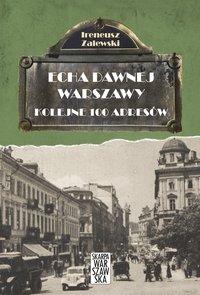 Echa dawnej Warszawy. Kolejne 100 adresów