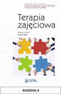 Terapia zajęciowa. Rozdział 8 - red. Aneta Bac - ebook