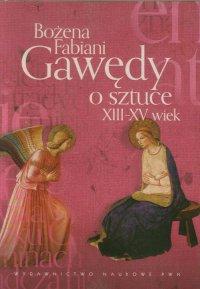 Gawędy o sztuce XIII-XV wiek - Bożena Fabiani - ebook