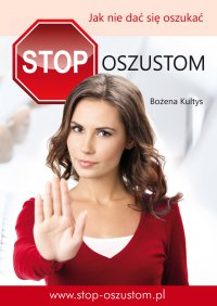 Stop oszustom. Jak nie dać się oszukać - Bożena Kultys - ebook