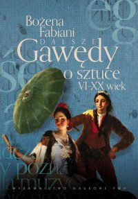 Dalsze gawędy o sztuce VI - XX wiek - Bożena Fabiani - ebook
