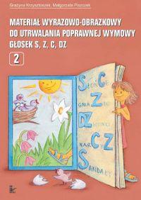 Materiał wyrazowo-obrazkowy do utrwalania poprawnej wymowy głosek s, z, c, dz