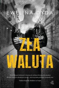 Zła waluta - Ewelina Dyda - ebook