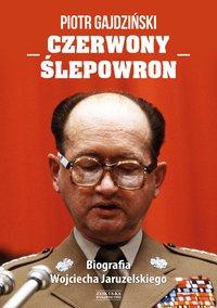 Czerwony Ślepowron. Biografia Wojciecha Jaruzelskiego