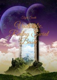Vastertilie 1. Realny Świat Baśni - Tayla Smith - ebook