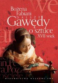 Dalsze gawędy o sztuce XVII wiek - Bożena Fabiani - ebook