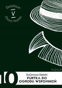 Furtka do ogrodu wspomnień - Eugeniusz Dębski - ebook
