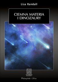Ciemna materia i dinozaury - Lisa Randall - ebook