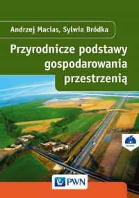 Przyrodnicze podstawy gospodarowania przestrzenią - Andrzej Macias - ebook