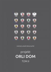 Projekt Orli Dom. Tom II