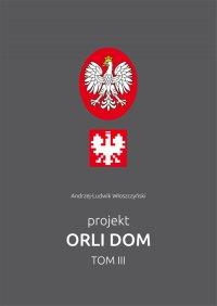 Projekt Orli Dom. Tom III