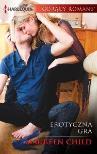 Erotyczna gra - Maureen Child - ebook
